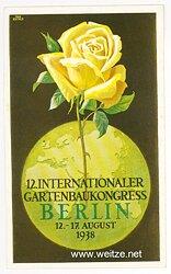 "III. Reich - farbige Propaganda-Postkarte - "" 12. Internationaler Gartenbaukongress Berlin 12.-17.8.1938"