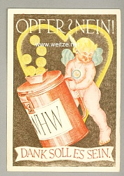 "III. Reich - farbige Propaganda-Postkarte - "" WHW - Opfer ? Nein ! Dank soll es sein. """