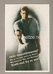 "III. Reich - farbige Propaganda-Postkarte - "" 1935 - Saarabstimmung - Deutsch auch Du an uns ? """