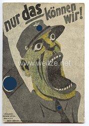 """III. Reich - farbige Propaganda-Postkarte der Sozialisten gegen die Nationalsozialisten - """" nur das können wir ! """""""