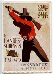 """III. Reich - farbige Propaganda-Postkarte - """" 6. Landesschiessen Innsbruck 4. bis 18. Juli 1943 - Wehrbereit allezeit ! """""""