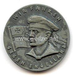 """Kriegsmarine nichttragbare Erinnerungsmedaille """" Wir fahren gegen Engelland - Grossadmiral Dr. h.c. Raeder"""""""
