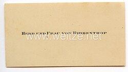III. Reich - originale Visitenkarte von Herr und Frau Ribbentrop ( Reichsaußenminster Joachim von Ribbentrop )