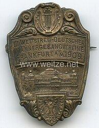 """Teilnehmerabzeichen """"III. Wettstreit Deutscher Männergesangsvereine Frankfurt A/M 1909"""""""