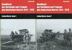 Hartwig Busche und Dr. Jürgen Kraus: Handbuch der Verbände und Truppen des deutschen Heeres 1914–1918 -Teil IX: Feldartillerie, Bd. 1 & 2