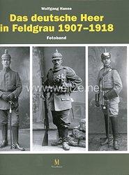 Wolfgang Hanne:Das deutsche Heer in Feldgrau 1907–1918 (Fotoband)