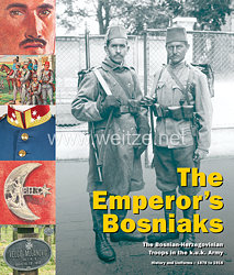 Mag. Christoph Neumayer (Hg.), Dr. Erwin A. Schmidl (Hg.), DI Hermann Hinterstoisser, Dr. Helmut Wohnout: The Emperor's Bosniaks - The Bosnian-Herzegovinian Troops in the k. u. k. Army