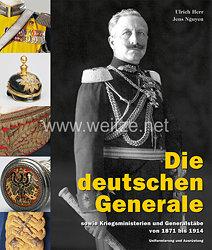 Ulrich Herr, Jens Nguyen: Die deutschen Generale  sowie Kriegsministerien und Generalstäbe von 1871 bis 1914