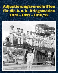 Adjustierungsvorschriften für die k. u. k. Kriegsmarine 1873–1891–1910/12