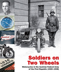 Dr. Walter Blasi: Soldiers on Two Wheels  - Motorcycles in the Austrian Federal Army of the First Republic (1920–1938)