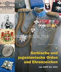 Pavel Car, Tomislav Muhić: Serbische und jugoslawische Orden und Ehrenzeichen  von 1859 bis 1941