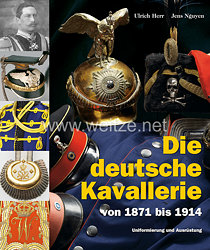 Ulrich Herr, Jens Nguyen:Die deutsche Kavallerie    von 1871 bis 1914