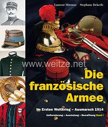 Laurent Mirouze, Stéphane Dekerle:Die französische Armee    im Ersten Weltkrieg - Ausmarsch 1914