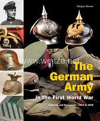 Dr. Jürgen Kraus: The German Army in the First World War   - Uniforms und Equipment – 1914 to 1918