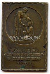 """1. Weltkrieg - nichttragbare Plakette - """" Die Stadt Duisburg fuer aufopfernde Taetigkeit im grossen Weltringen 1914-1918 """""""