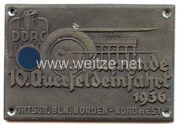 """III. Reich - Der Deutsche Automobil Club ( DDAC ) - nichttragbare Teilnehmerplakette - """" Ortsgruppe Berlin Norden-Nordwest 10. Querfeldeinfahrt Schönerlinde 1936 """""""