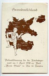 """III. Reich / Brasilien - farbige Propaganda-Postkarte - """" Grossdeutschland - Volksabstimmung für die Reichstagswahl am 7. April 1938 an Bord ' Monte Olivia ' in Rio de Janeiro """""""
