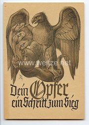 """III. Reich - farbige Propaganda-Postkarte - """" Dein Opfer ein Schritt zum Sieg """""""