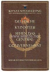 """III. Reich - farbige Propaganda-Postkarte - """" Kunstausstellung des Generalgouvernements 1942 - Krakau 1942 Tuchhallen - Deutsche Künstler sehen das Generalgouvernement """""""