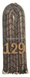 Preußen Einzel Schulterstück für einen Leutnant im 3. Westpreußischen Infanterie-Regiment Nr. 129