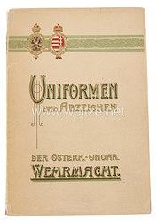 Uniformen, Distinktions- und sonstige Abzeichen der gesamten Österreich.-ungarischen Wehrmacht.