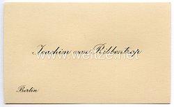 III. Reich - originale Visitenkarte von Reichsaußenminister Joachim von Ribbentrop