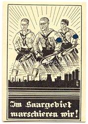 "HJ - Hitlerjugend Bann Saar - Propaganda-Postkarte - "" Im Saargebiet marschieren wir ! """