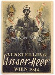 "III. Reich - farbige Propaganda-Postkarte - "" Ausstellung ' Unser Heer ' - Wien 1944 """