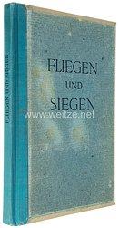 III. Reich - Fliegen und Siegen - Ein Raumbildwerk von unserer Luftwaffe - Raumbildalbum