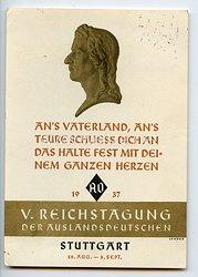 """III. Reich - farbige Propaganda-Postkarte - """" V. Reichstagung der Auslandsdeutschen Stuttgart 28.Aug.- 5.Sept.1937 - An's Vaterland, an's teure schliess dich an das halte fest mit deinem ganzen Herzen """""""