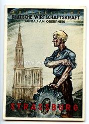"""III. Reich - farbige Propaganda-Postkarte - """" Ausstellung Deutsche Wirtschaftskraft - Aufbau am Oberrhein - Strassburg 29.8.-21.9.1941 """""""
