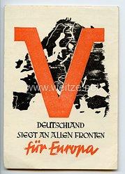 """III. Reich - farbige Propaganda-Postkarte - """" V - Deutschland siegt an allen Fronten für Europa """""""
