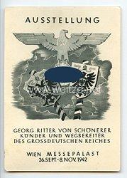 """III. Reich - Propaganda-Postkarte - """" Ausstellung ' Georg Ritter von Schönerer Künder und Wegbereiter des Grossdeutschen Reiches ' - Wien Messepalast 26. Sept. - 8. Nov. 1942 """""""