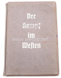 III. Reich - Der Kampf im Westen - Die Soldaten des Führers im Felde II. Band - Raumbildalbum
