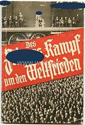 III. Reich - Des Führers Kampf um den Weltfrieden