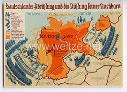 """III. Reich - farbige Propaganda-Postkarte - """" Deutschlands Abrüstung und die Rüstung seiner Nachbarn """""""