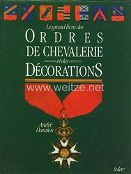 Fachliteratur - Le Grand livre des Ordres de Chevalerie et des Decoration (Das Große Buch der Ritter- und Ehrenorden )
