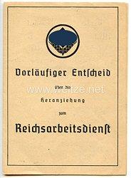 Reichsarbeitsdienst ( RAD ) - Vorläufiger Entscheid über die Heranziehung zum Reichsarbeitsdienst