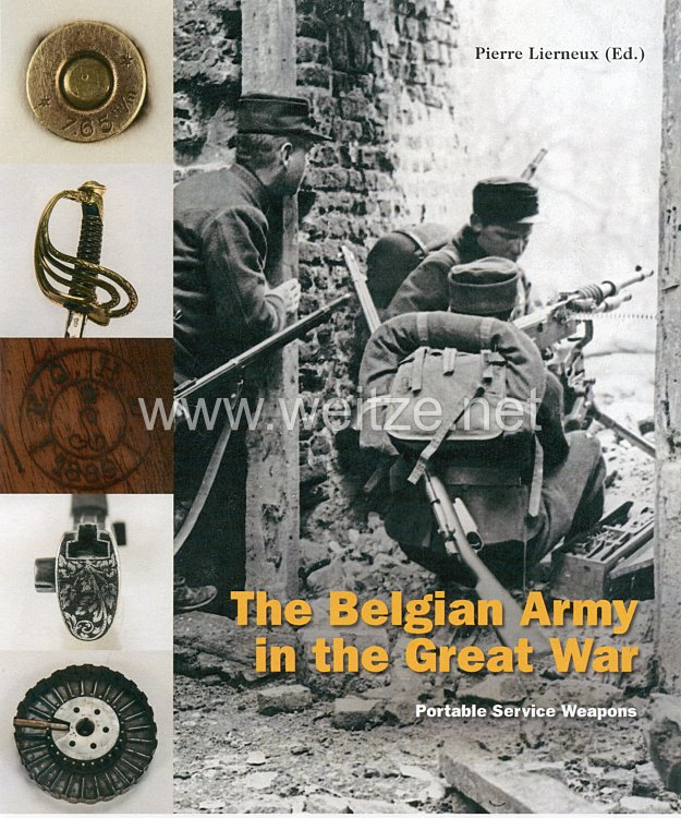 Dr. Pierre Lerneux:The Belgian Army in WW I Volume 2 - Portable Service Weapons