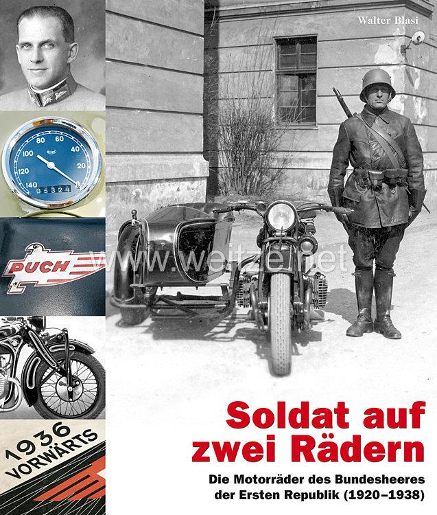 Dr. Walter Blasi: Soldat auf zwei Rädern  - Die Motorräder des Bundesheeres der Ersten Republik (1920–1938)