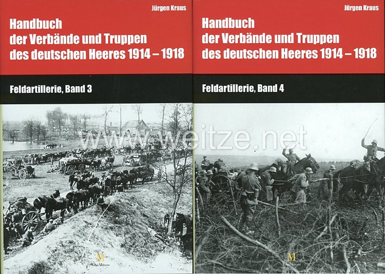 Hartwig Busche und Dr. Jürgen Kraus: Handbuch der Verbände und Truppen des deutschen Heeres 1914–1918 -Teil IX: Feldartillerie, Bd. 3 &4 Die Munitionskolonnen der Feldartillerie
