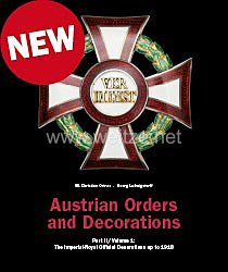 Ortner/Ludwigstorff:Austrian Orders and Decorations Part II -The Imperial-Royal Official Decorations up to 1918