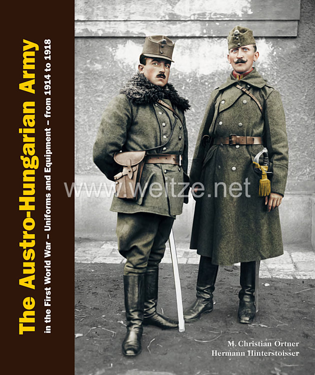 Dr. M. Christian Ortner, DI Hermann Hinterstoisser:The k.u. k. Army in the First World War - Uniform and equipment - from 1914 to 1918