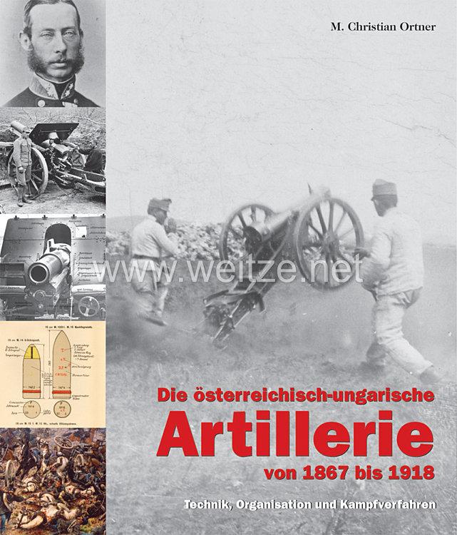 Dr. M. Christian Ortner:Die österreichisch-ungarische Artillerie von 1867 bis 1918
