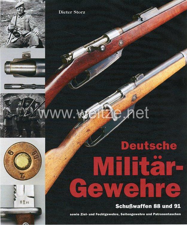 Dr. Dieter Storz:Deutsche Militär-Gewehre Band 2: Schußwaffen 88 und 91 sowie Ziel- und Fechtgewehre, Seitengewehre und Patronentaschen