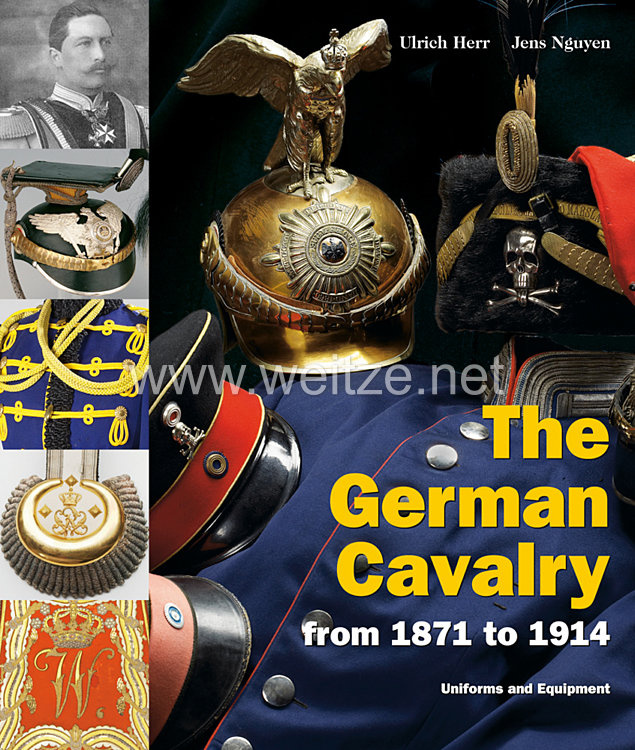 Ulrich Herr, Jens Nguyen:The German Cavalry    from 1871 to 1914