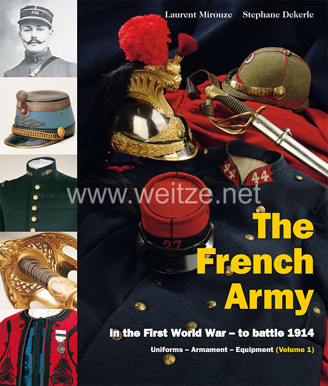 Laurent Mirouze, Stéphane Dekerle  : The French Army    in the First World War – to battle 1914