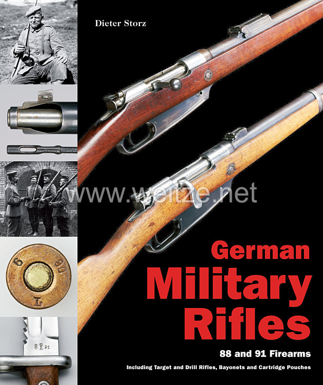 Dr. Dieter Storz: German Military Rifles - 88 and 91 Firearms