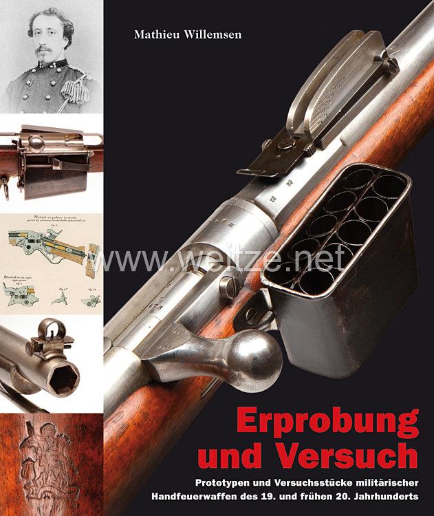 Mathieu Willemsen:Erprobung und Versuch  - Prototypen und Versuchsstücke militärischer Handfeuerwaffen 1855–1933