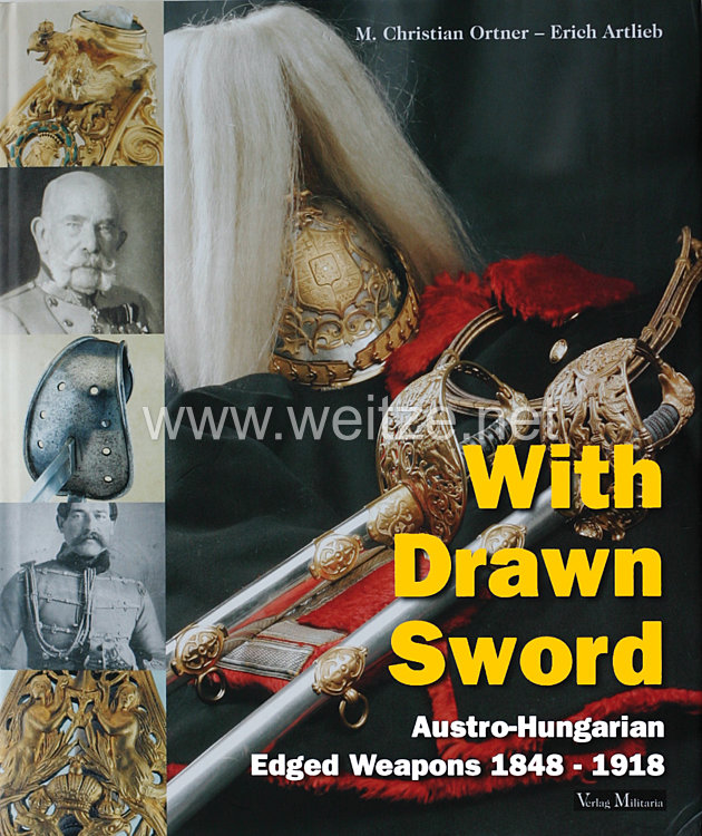 Dr. M. Christian Ortner, Erich Artlieb: With Drawn Sword